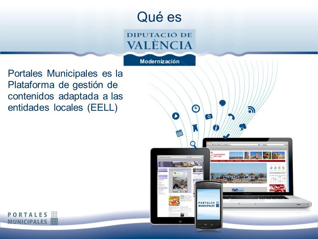 Qué es Portales Municipales es la Plataforma de gestión de contenidos adaptada a las entidades locales (EELL) Un sistema potente para facilitar la pre