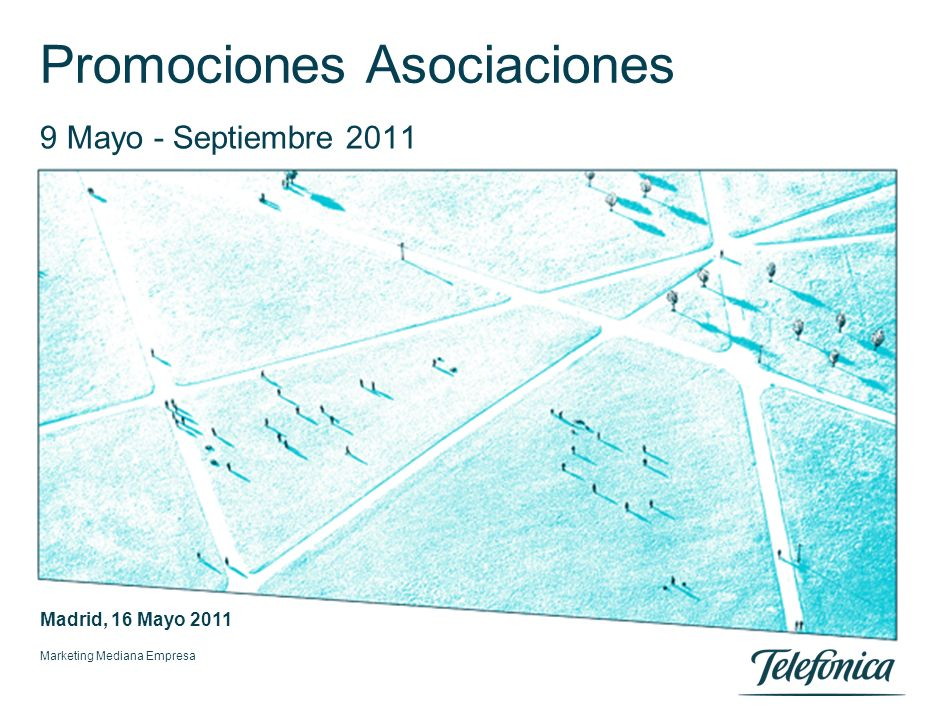Marketing Mediana Empresa Promociones Asociaciones 9 Mayo - Septiembre 2011 Madrid, 16 Mayo 2011