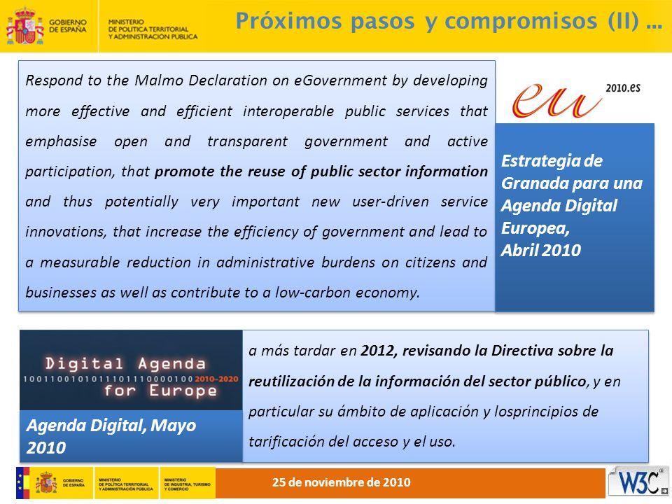 a más tardar en 2012, revisando la Directiva sobre la reutilización de la información del sector público, y en particular su ámbito de aplicación y lo