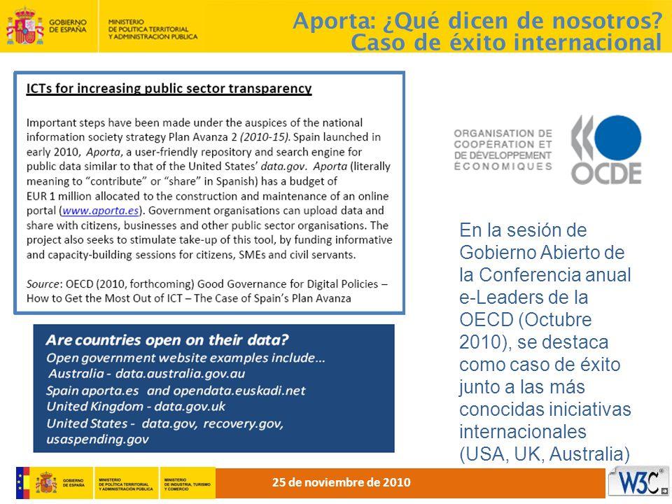 En la sesión de Gobierno Abierto de la Conferencia anual e-Leaders de la OECD (Octubre 2010), se destaca como caso de éxito junto a las más conocidas