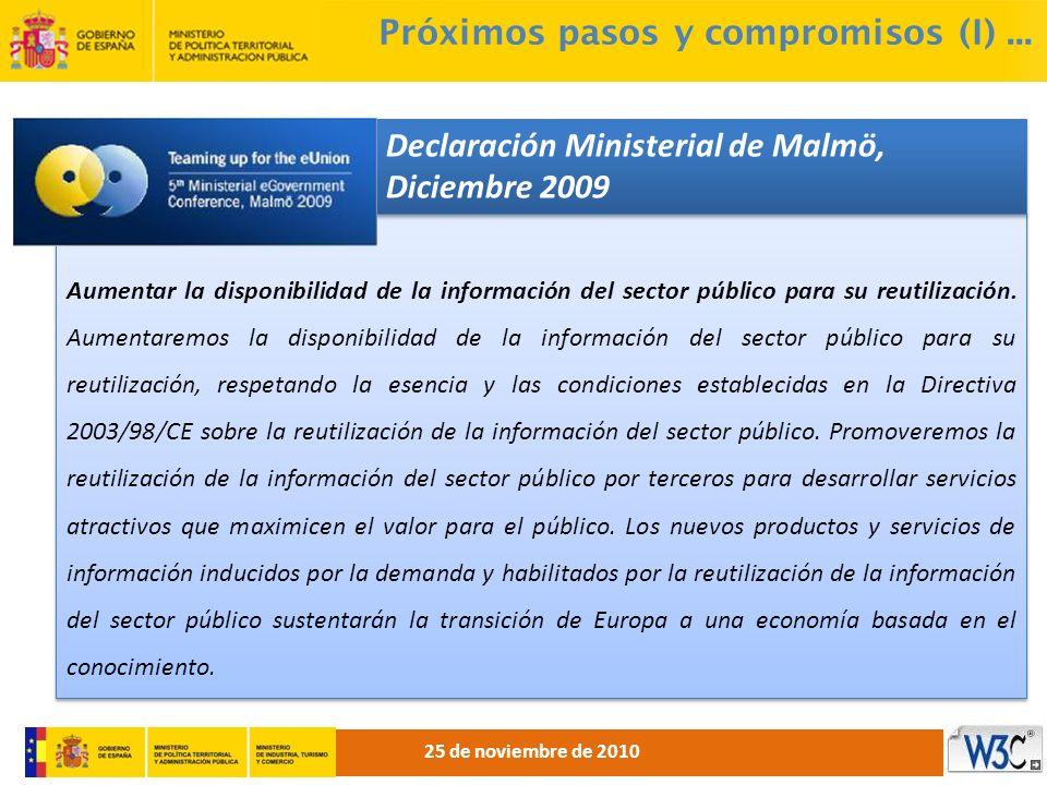 Próximos pasos y compromisos (I)... Aumentar la disponibilidad de la información del sector público para su reutilización. Aumentaremos la disponibili