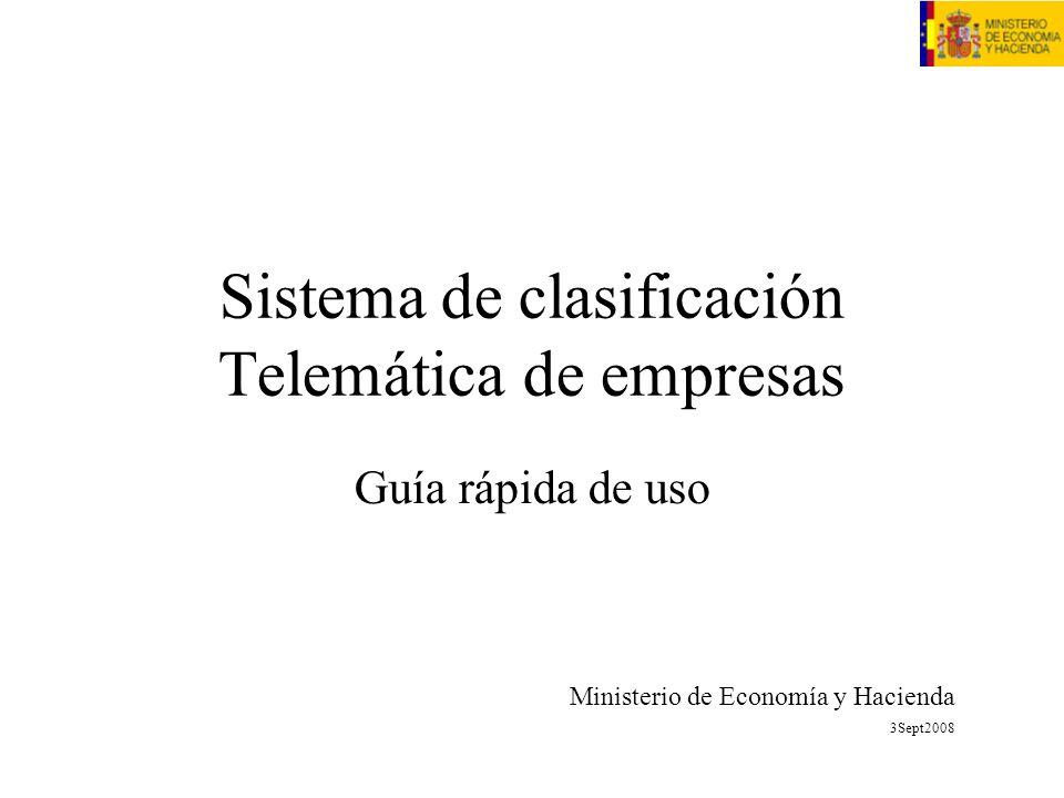 Sistema de clasificación Telemática de empresas Guía rápida de uso Ministerio de Economía y Hacienda 3Sept2008
