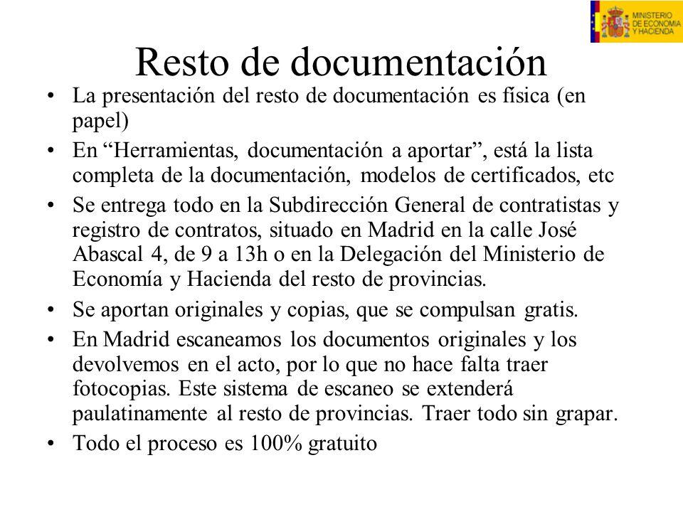Resto de documentación La presentación del resto de documentación es física (en papel) En Herramientas, documentación a aportar, está la lista complet
