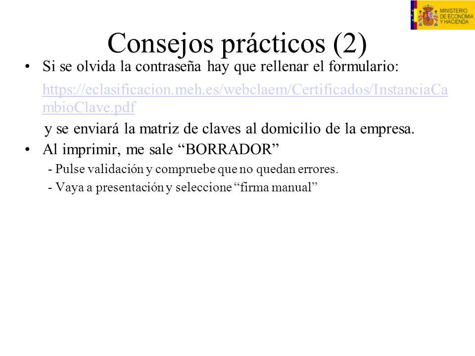 Consejos prácticos (2) Si se olvida la contraseña hay que rellenar el formulario: https://eclasificacion.meh.es/webclaem/Certificados/InstanciaCa mbio