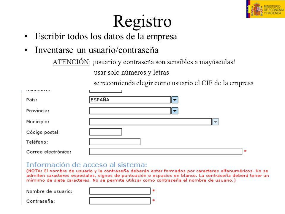 Registro Escribir todos los datos de la empresa Inventarse un usuario/contraseña ATENCIÓN: ¡usuario y contraseña son sensibles a mayúsculas! usar solo
