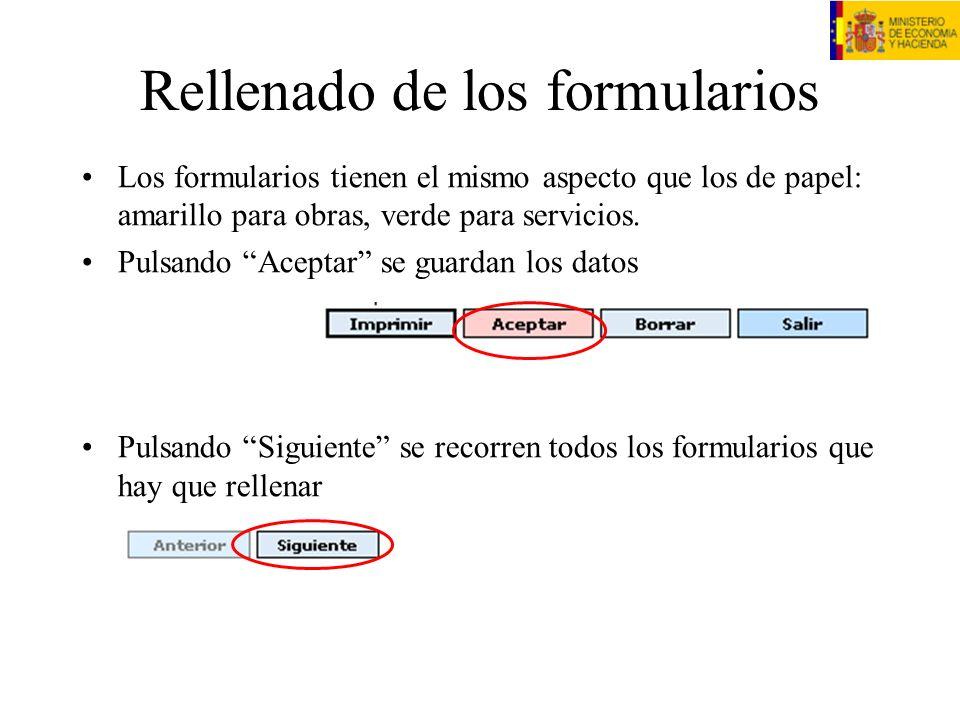 Rellenado de los formularios Los formularios tienen el mismo aspecto que los de papel: amarillo para obras, verde para servicios. Pulsando Aceptar se