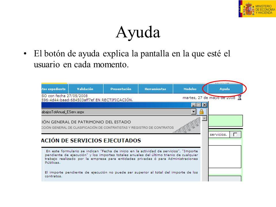 Ayuda El botón de ayuda explica la pantalla en la que esté el usuario en cada momento.