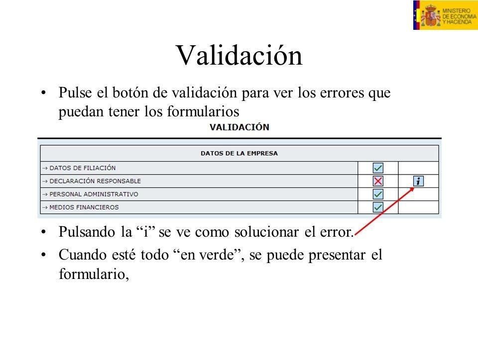 Validación Pulse el botón de validación para ver los errores que puedan tener los formularios Pulsando la i se ve como solucionar el error. Cuando est