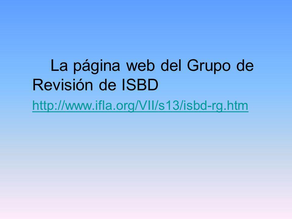 La ISBD unificada fue preparada para su aprobación por el Grupo de Revisión de la ISBD por los miembros del Grupo de Estudio sobre Direcciónes Futuras de las ISBDs (Noviembre 2006): Françoise Bourdon Elena Escolano Rodríguez Renate Gömpel Lynne C.