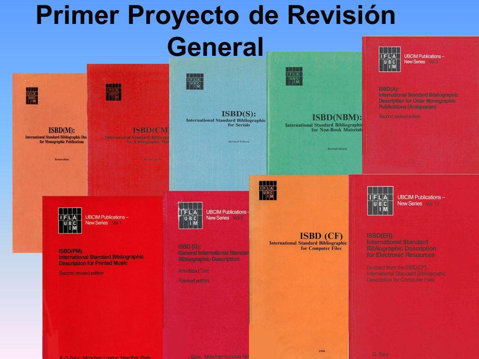 Segundo Proyecto de Revisión General Asegurar la conformidad entre provisiones de las ISBDs y los requisitos de información FRBR para un Nivel Básico de Registro Bibliográfico Nacional Revisar y modificar el grado de opcionalidad / obligatoriedad de acuerdo a FRBR