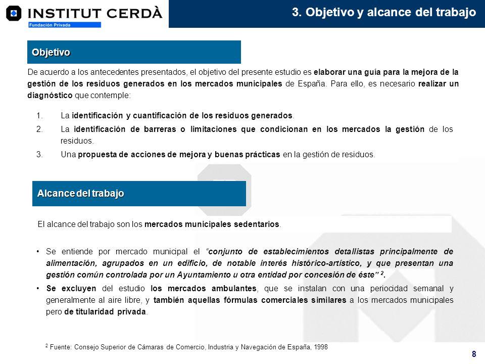 8 3. Objetivo y alcance del trabajo 1.La identificación y cuantificación de los residuos generados. 2.La identificación de barreras o limitaciones que
