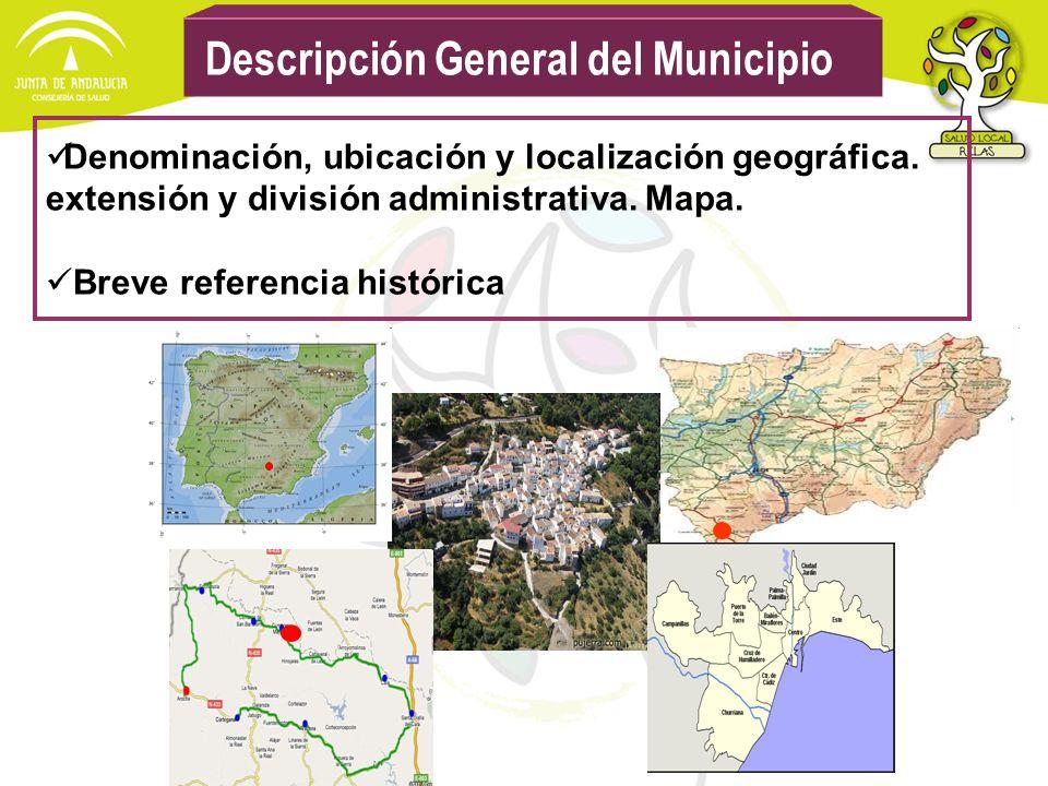 Descripción General del Municipio Denominación, ubicación y localización geográfica. extensión y división administrativa. Mapa. Breve referencia histó