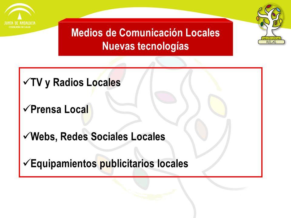 Medios de Comunicación Locales Nuevas tecnologías TV y Radios Locales Prensa Local Webs, Redes Sociales Locales Equipamientos publicitarios locales
