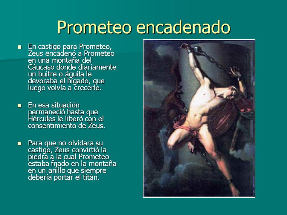 En castigo para Prometeo, Zeus encadenó a Prometeo en una montaña del Cáucaso donde diariamente un buitre o águila le devoraba el hígado, que luego vo