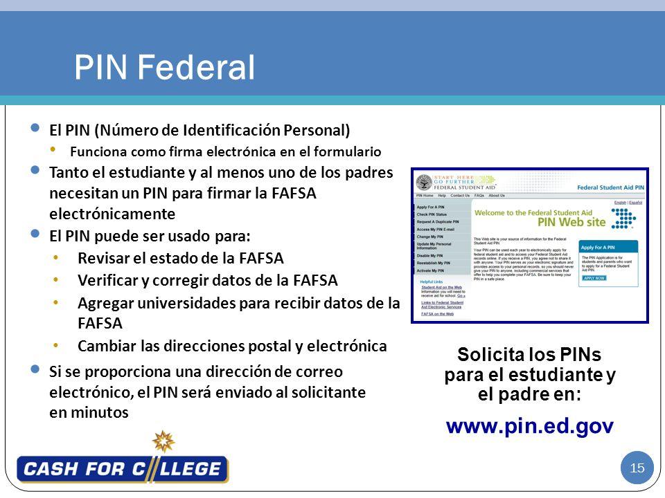 15 El PIN (Número de Identificación Personal) Funciona como firma electrónica en el formulario Tanto el estudiante y al menos uno de los padres necesi