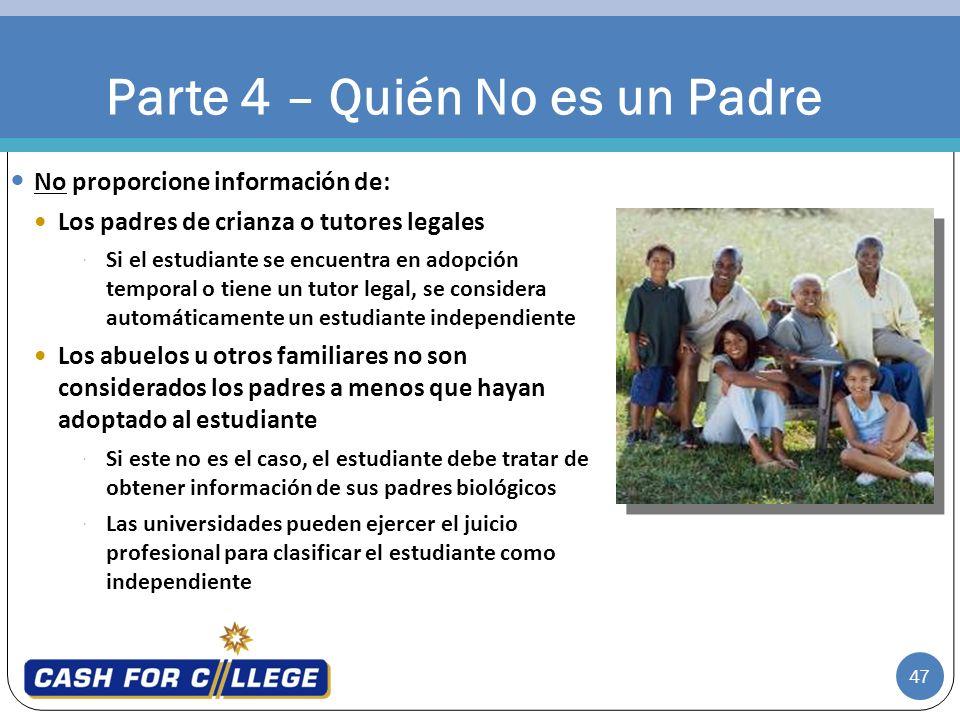 47 No proporcione información de: Los padres de crianza o tutores legales Si el estudiante se encuentra en adopción temporal o tiene un tutor legal, s
