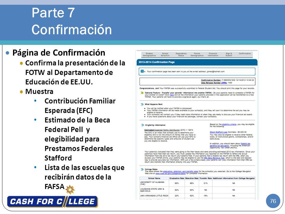 76 Parte 7 Confirmación 76 Página de Confirmación Confirma la presentación de la FOTW al Departamento de Educación de EE.UU. Muestra Contribución Fami