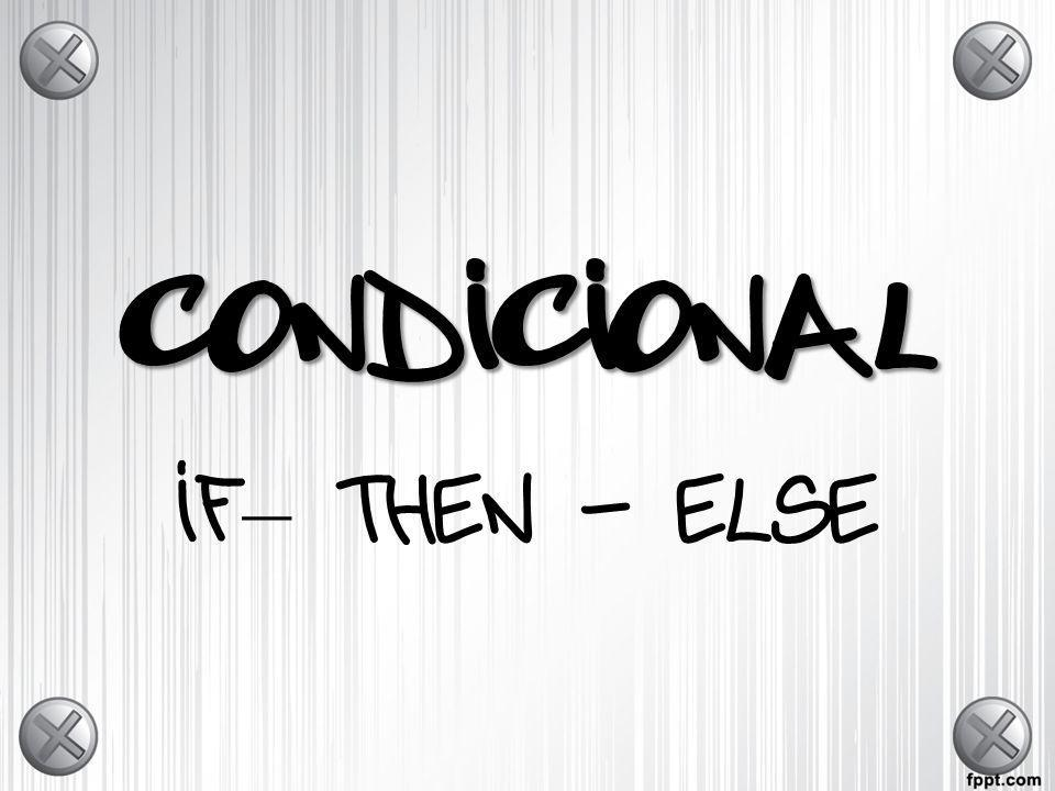 CONDICIONAL if – then - else
