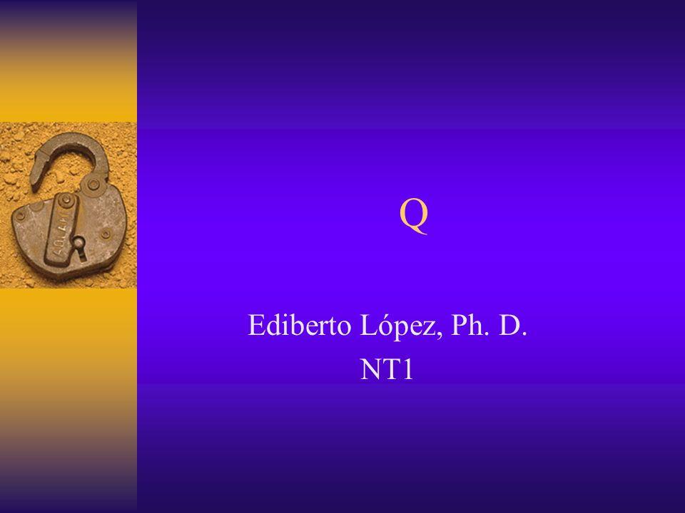 Q Ediberto López, Ph. D. NT1