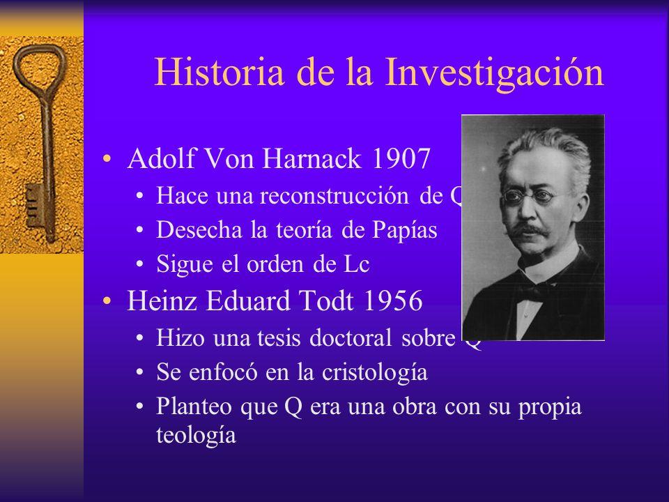 Historia de la Investigación Adolf Von Harnack 1907 Hace una reconstrucción de Q Desecha la teoría de Papías Sigue el orden de Lc Heinz Eduard Todt 19