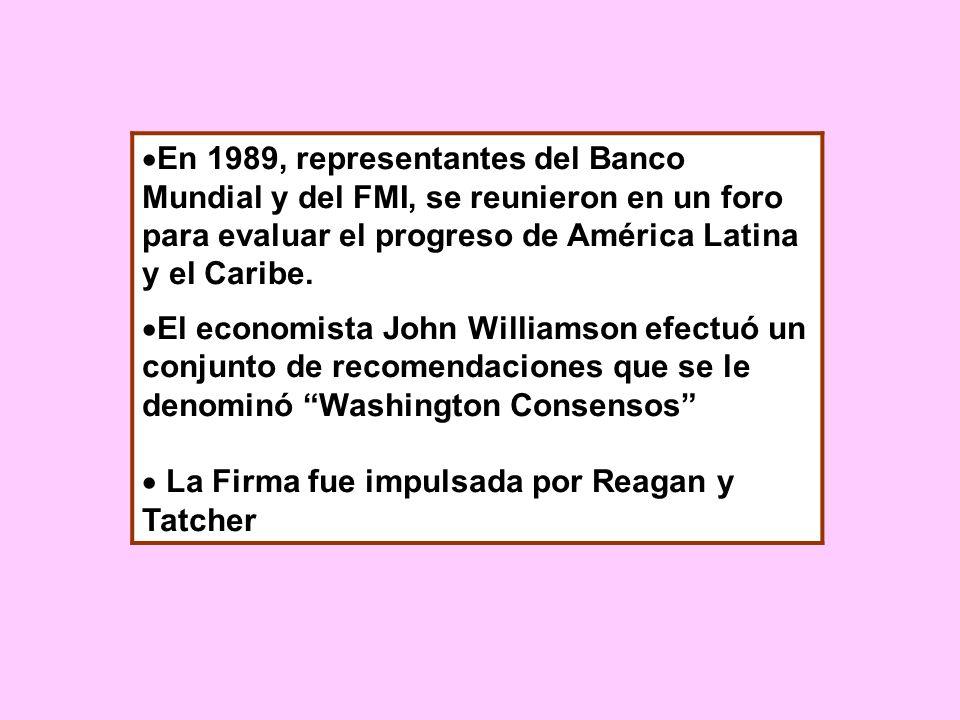 En 1989, representantes del Banco Mundial y del FMI, se reunieron en un foro para evaluar el progreso de América Latina y el Caribe. El economista Joh