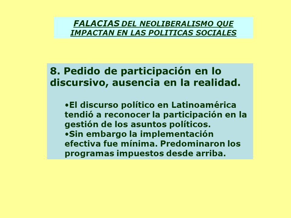8. Pedido de participación en lo discursivo, ausencia en la realidad. El discurso político en Latinoamérica tendió a reconocer la participación en la