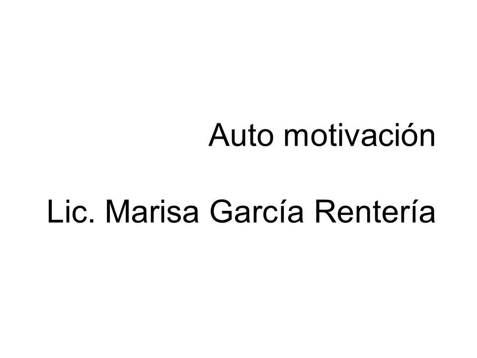 Motivación La motivación: son los estímulos que mueven a la persona a realizar determinadas acciones y persistir en ellas para su culminación.