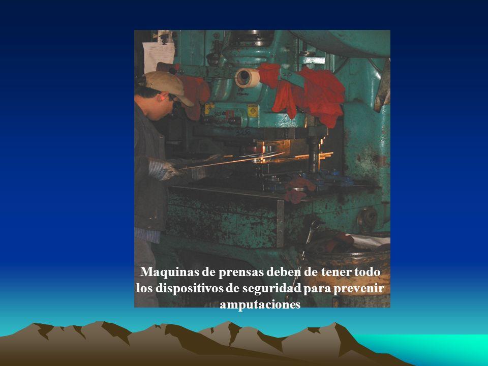 Maquinas de prensas deben de tener todo los dispositivos de seguridad para prevenir amputaciones