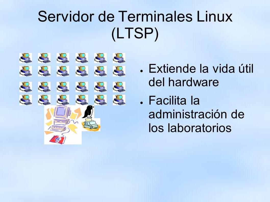 Servidor de Terminales Linux (LTSP) Extiende la vida útil del hardware Facilita la administración de los laboratorios