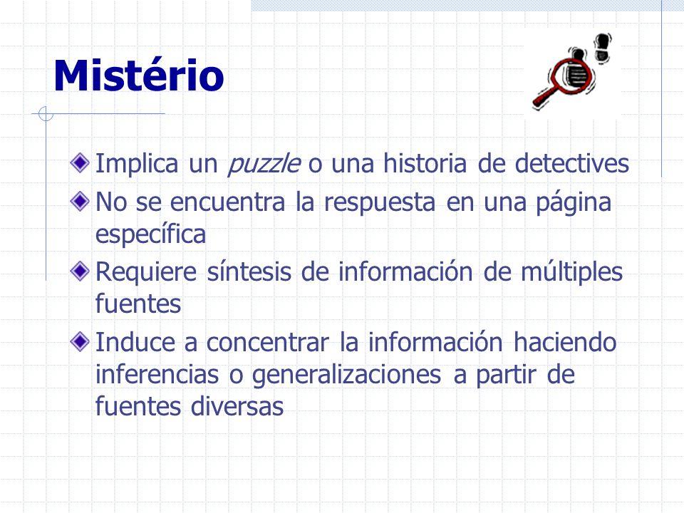 Mistério Implica un puzzle o una historia de detectives No se encuentra la respuesta en una página específica Requiere síntesis de información de múlt