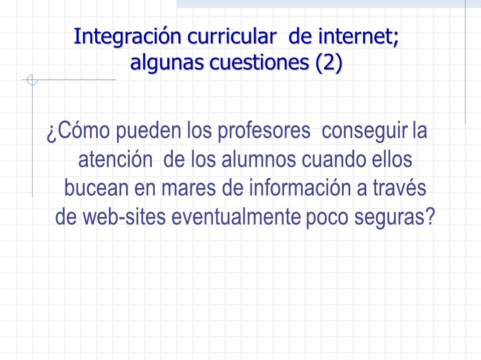 Integración curricular de internet; algunas cuestiones (2) ¿Cómo pueden los profesores conseguir la atención de los alumnos cuando ellos bucean en mar