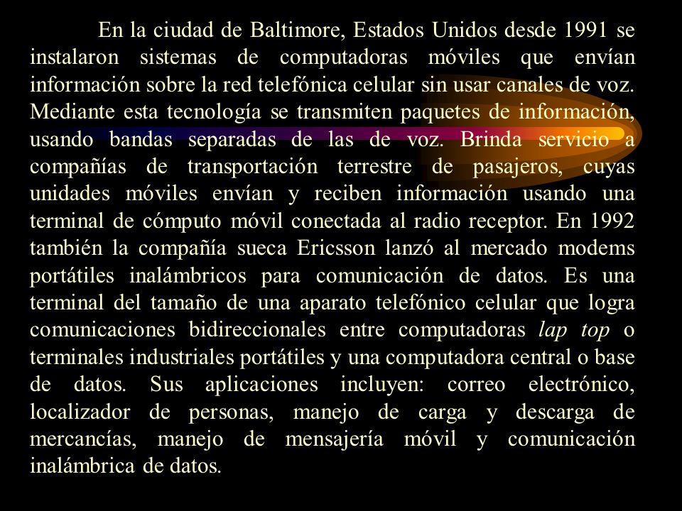 En la ciudad de Baltimore, Estados Unidos desde 1991 se instalaron sistemas de computadoras móviles que envían información sobre la red telefónica cel