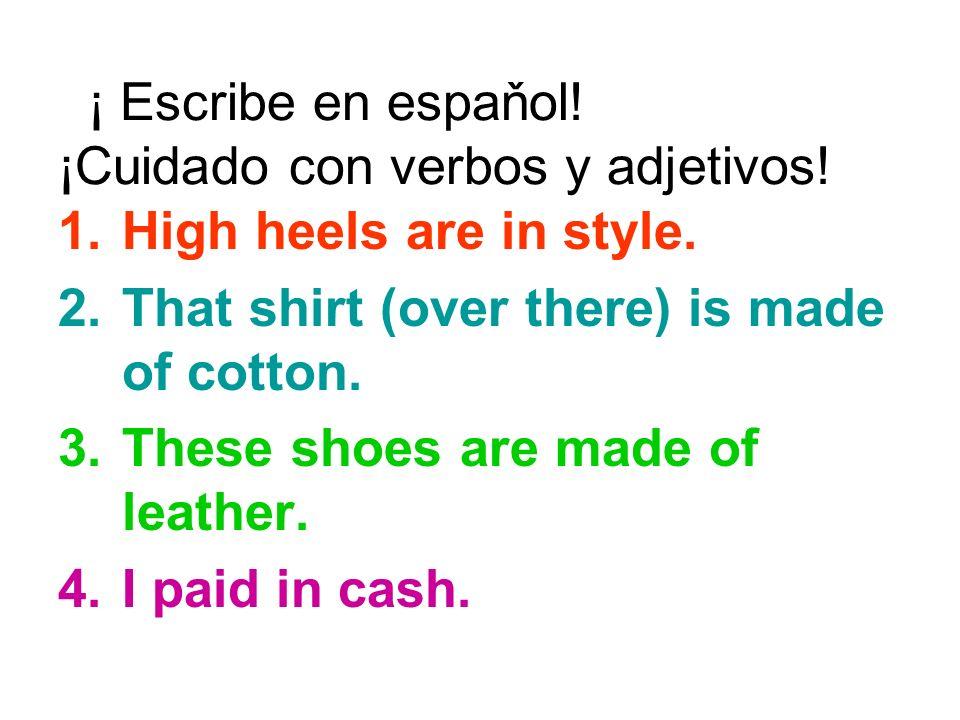 Los zapatos de tacón alto están de moda. 1.High heels are in style.