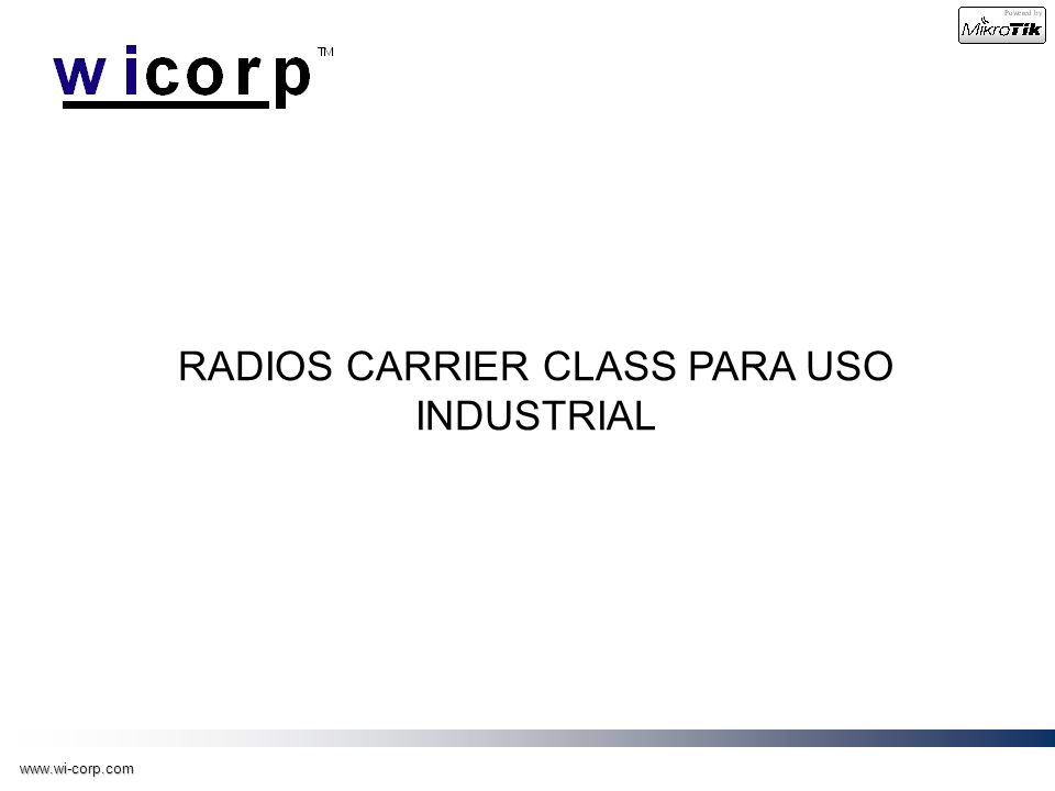 www.wi-corp.com RADIOS CARRIER CLASS PARA USO INDUSTRIAL