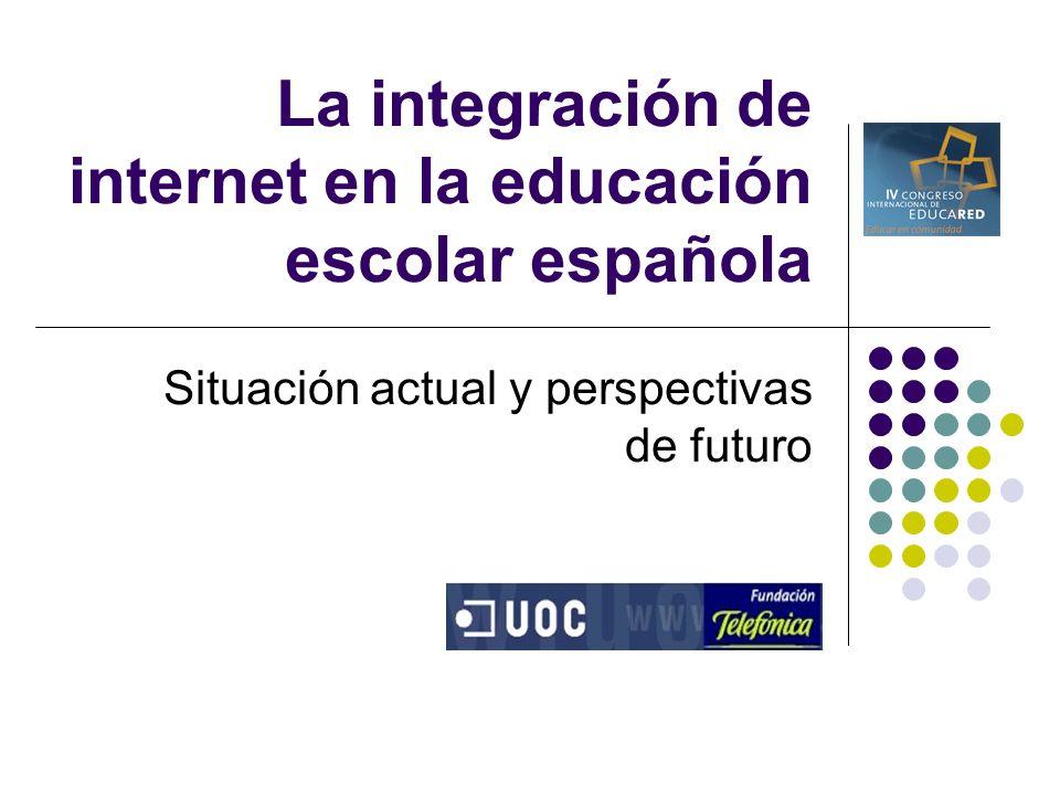 La integración de internet en la educación escolar española Situación actual y perspectivas de futuro