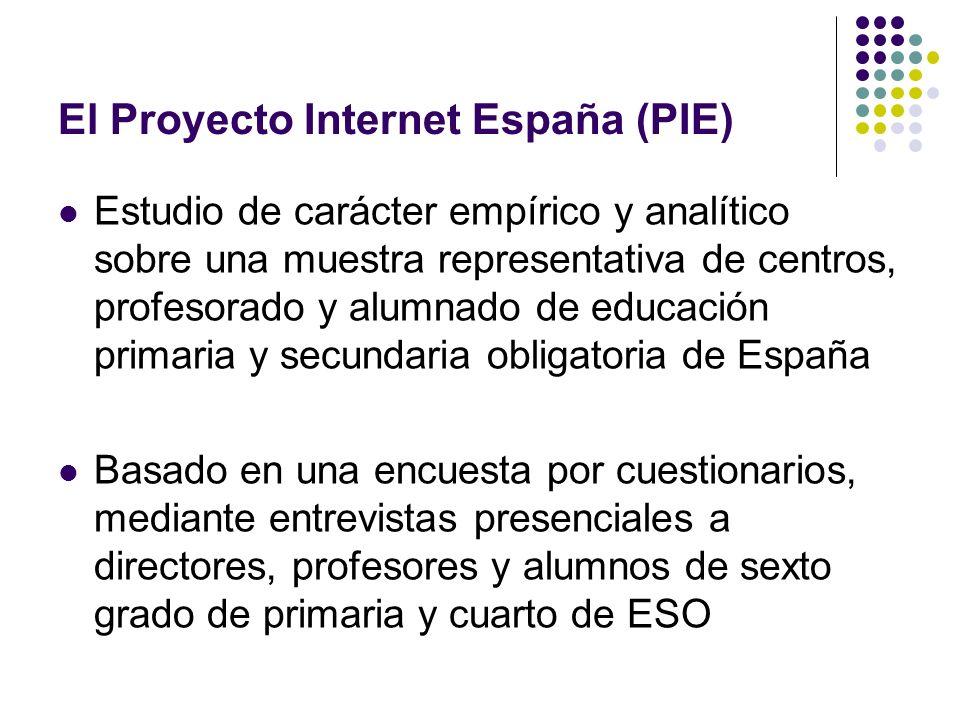 El Proyecto Internet España (PIE) Estudio de carácter empírico y analítico sobre una muestra representativa de centros, profesorado y alumnado de educ