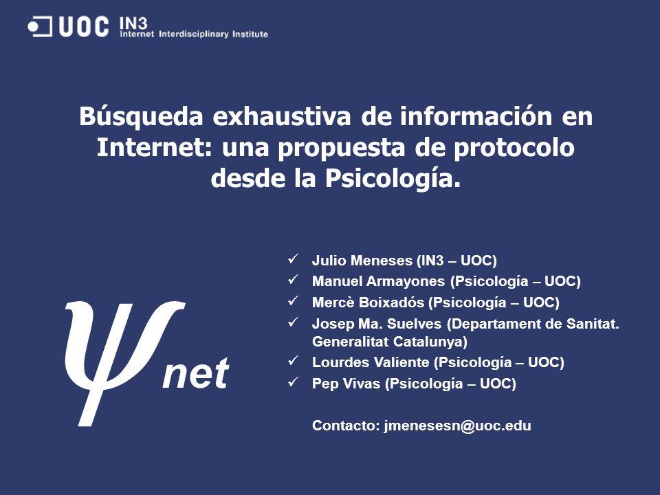 Julio Meneses (IN3 – UOC) Manuel Armayones (Psicología – UOC) Mercè Boixadós (Psicología – UOC) Josep Ma. Suelves (Departament de Sanitat. Generalitat