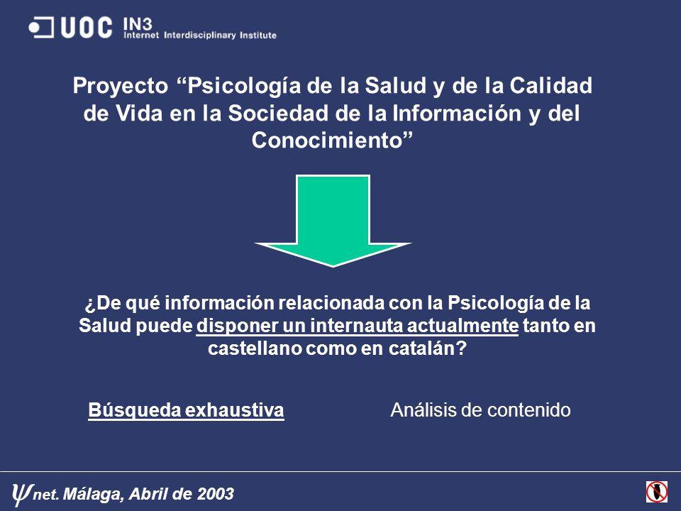net. Málaga, Abril de 2003 Proyecto Psicología de la Salud y de la Calidad de Vida en la Sociedad de la Información y del Conocimiento ¿De qué informa