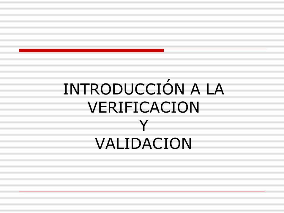 Verificación y Validación Objetivos Introducir los conceptos de : –verificación del proceso de software.