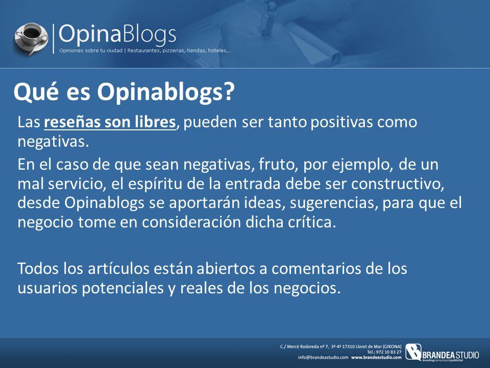Qué es Opinablogs. Las reseñas son libres, pueden ser tanto positivas como negativas.