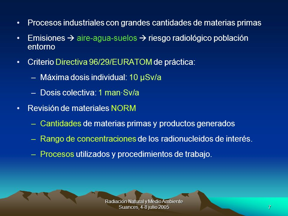 Radiación Natural y Medio Ambiente Suances, 4-8 julio 20057 Procesos industriales con grandes cantidades de materias primas Emisiones aire-agua-suelos