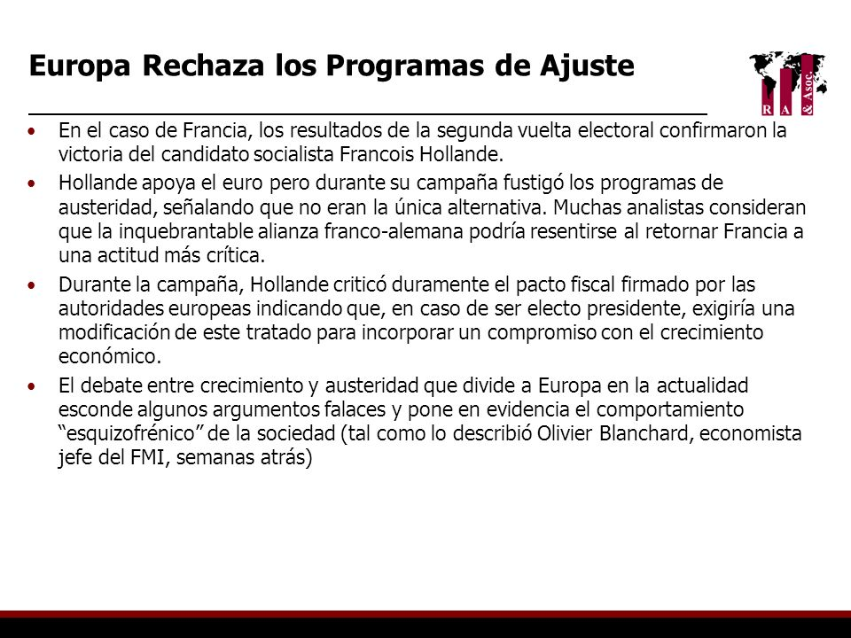 Europa Rechaza los Programas de Ajuste En el caso de Francia, los resultados de la segunda vuelta electoral confirmaron la victoria del candidato soci