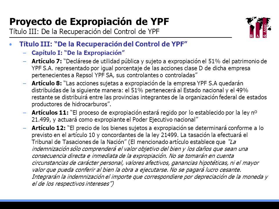 Proyecto de Expropiación de YPF Título III: De la Recuperación del Control de YPF Título III: De la Recuperación del Control de YPF –Capítulo I: De la