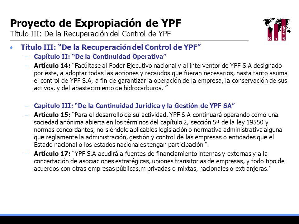 Proyecto de Expropiación de YPF Título III: De la Recuperación del Control de YPF Título III: De la Recuperación del Control de YPF –Capítulo II: De l