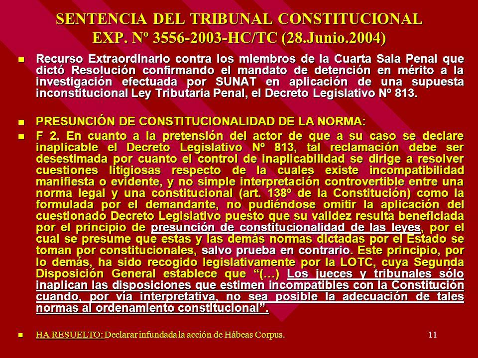 11 SENTENCIA DEL TRIBUNAL CONSTITUCIONAL EXP. Nº 3556-2003-HC/TC (28.Junio.2004) Recurso Extraordinario contra los miembros de la Cuarta Sala Penal qu