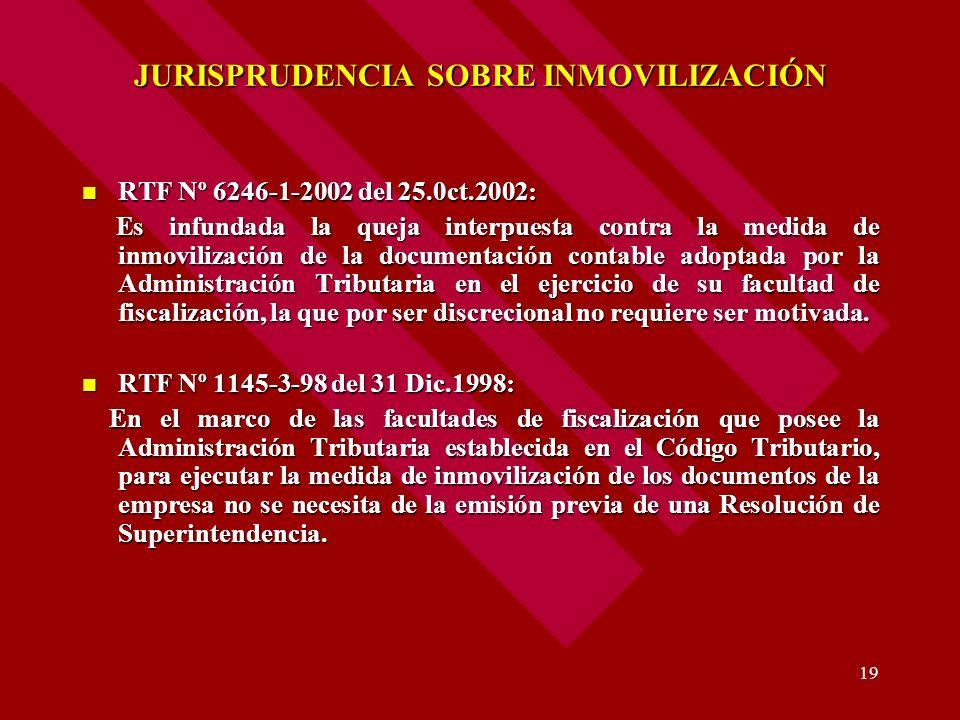 19 JURISPRUDENCIA SOBRE INMOVILIZACIÓN RTF Nº 6246-1-2002 del 25.0ct.2002: RTF Nº 6246-1-2002 del 25.0ct.2002: Es infundada la queja interpuesta contr