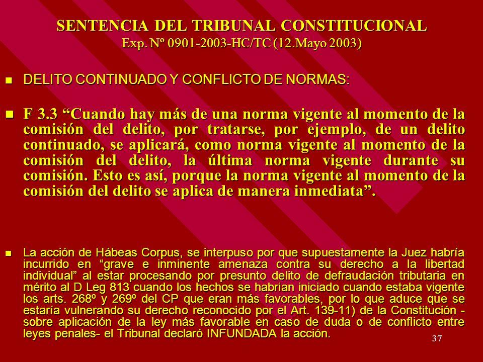 37 SENTENCIA DEL TRIBUNAL CONSTITUCIONAL Exp. Nº 0901-2003-HC/TC (12.Mayo 2003) DELITO CONTINUADO Y CONFLICTO DE NORMAS: DELITO CONTINUADO Y CONFLICTO