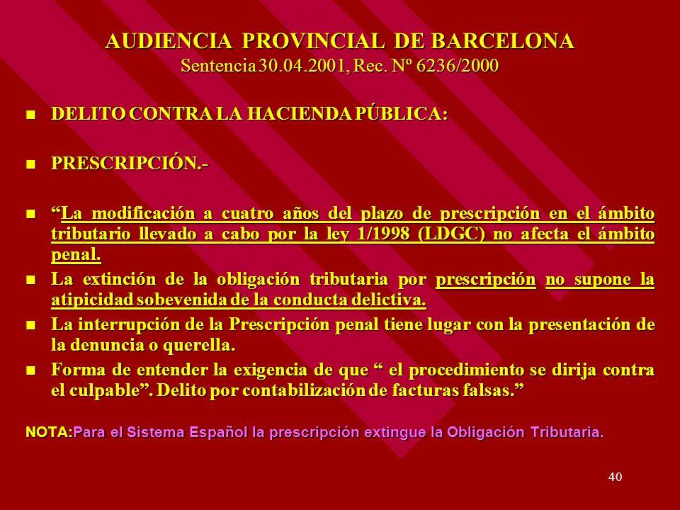 40 AUDIENCIA PROVINCIAL DE BARCELONA Sentencia 30.04.2001, Rec. Nº 6236/2000 DELITO CONTRA LA HACIENDA PÚBLICA: DELITO CONTRA LA HACIENDA PÚBLICA: PRE