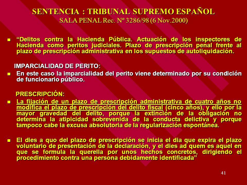41 SENTENCIA : TRIBUNAL SUPREMO ESPAÑOL SALA PENAL Rec. Nº 3286/98 (6 Nov.2000) Delitos contra la Hacienda Pública. Actuación de los inspectores de Ha