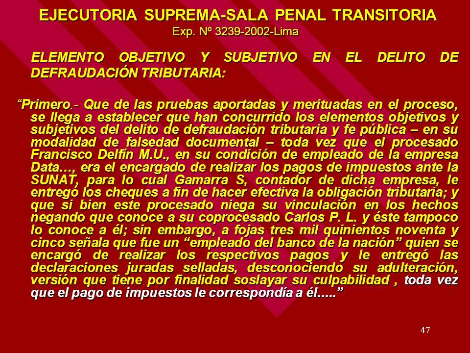 47 EJECUTORIA SUPREMA-SALA PENAL TRANSITORIA Exp. Nº 3239-2002-Lima EJECUTORIA SUPREMA-SALA PENAL TRANSITORIA Exp. Nº 3239-2002-Lima ELEMENTO OBJETIVO